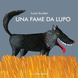 Una Fame da Lupo | Lucia Scuderi - Illustratrice, autrice, pittrice